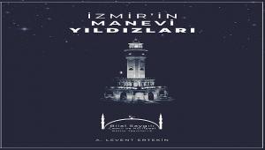 İzmir'in Manevi Yıldızları Kitabında Türk-İslam Şehri Kimliğiyle ''İzmir'' Anlatılıyor