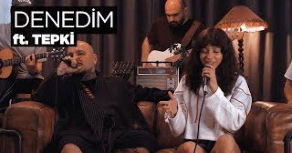 Zeynep Bastık ft. Tepki - Denedim Akustik